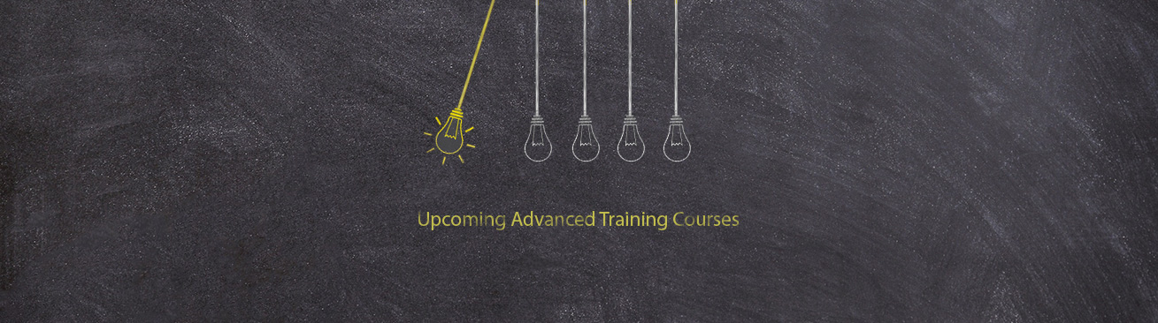 Upcoming Advanced Training Courses